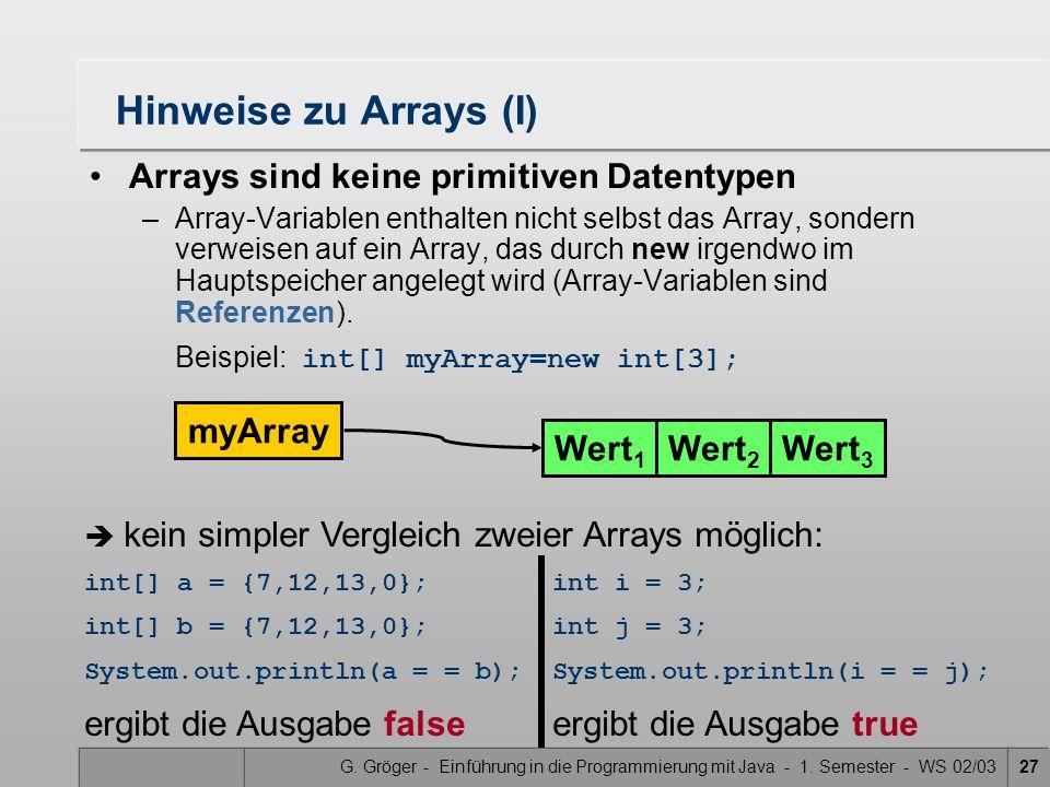 Hinweise zu Arrays (I) Arrays sind keine primitiven Datentypen myArray