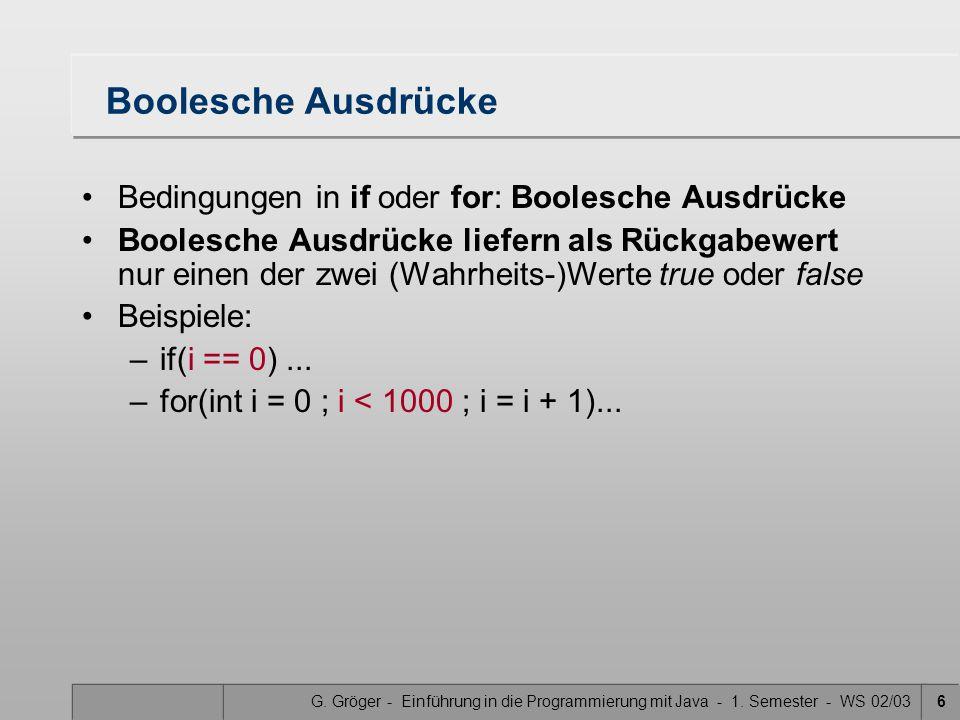 Boolesche Ausdrücke Bedingungen in if oder for: Boolesche Ausdrücke