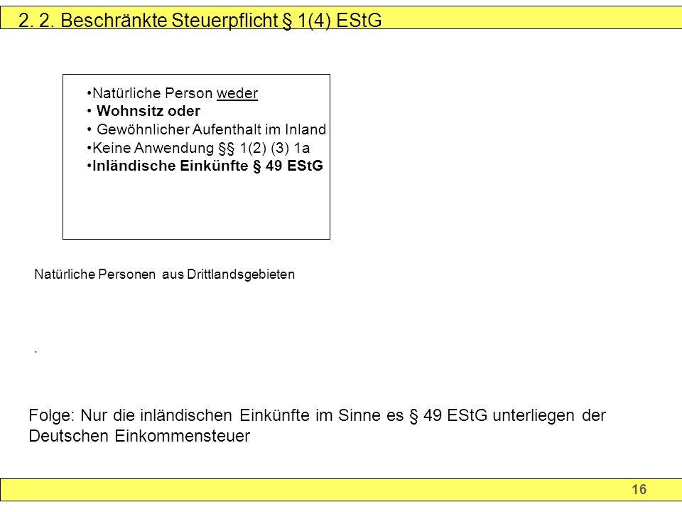 2. 2. Beschränkte Steuerpflicht § 1(4) EStG