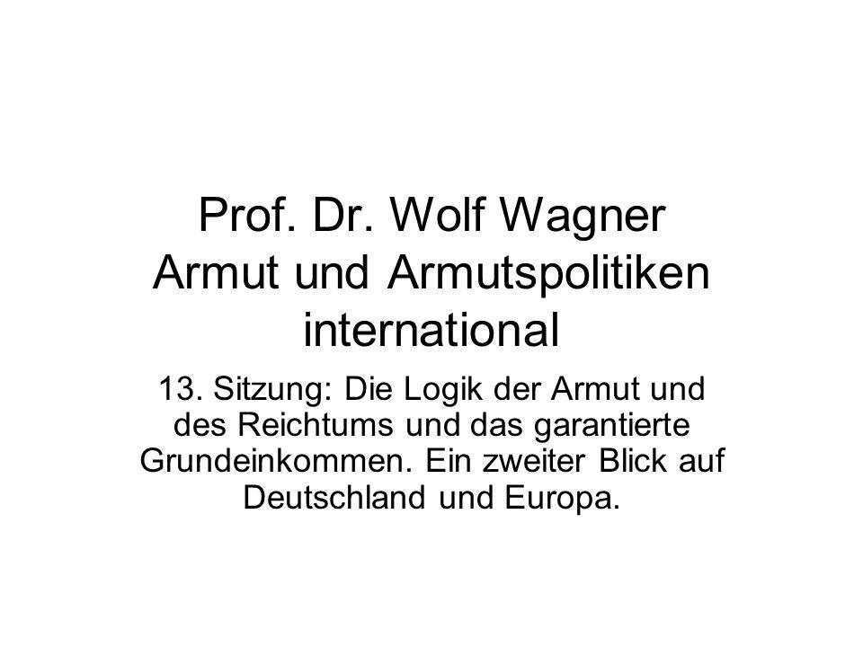 Prof. Dr. Wolf Wagner Armut und Armutspolitiken international