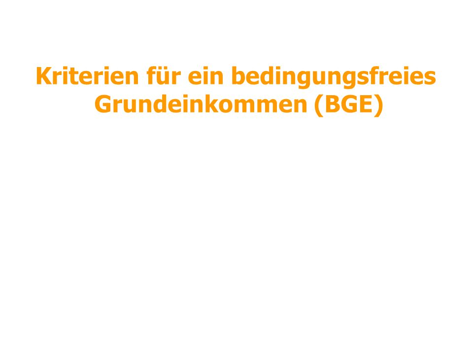 Kriterien für ein bedingungsfreies Grundeinkommen (BGE)