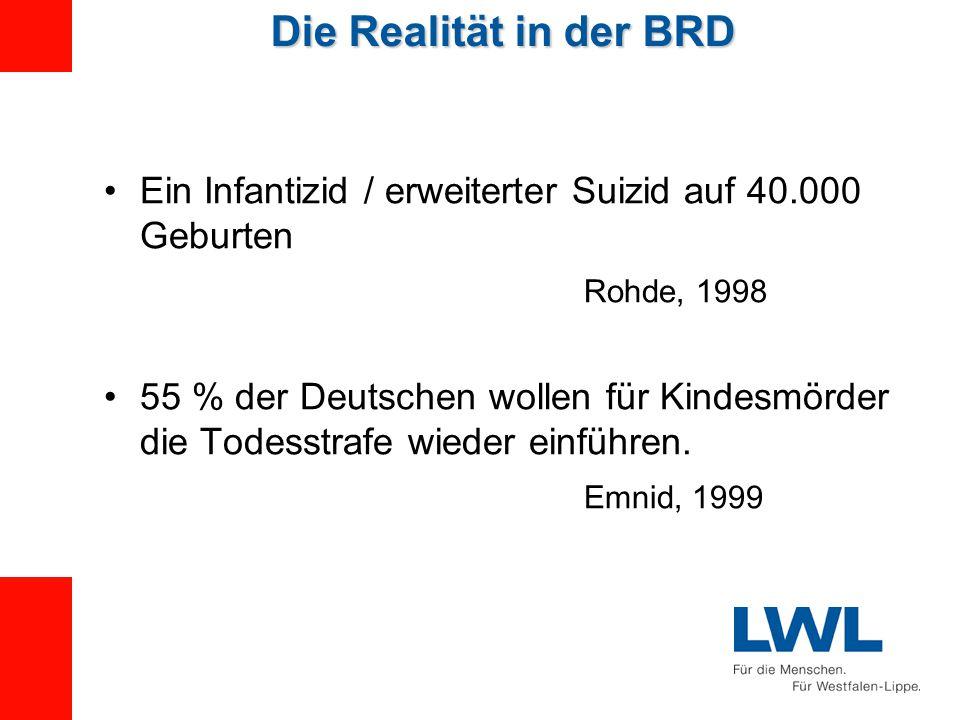 Die Realität in der BRD Ein Infantizid / erweiterter Suizid auf 40.000 Geburten. Rohde, 1998.