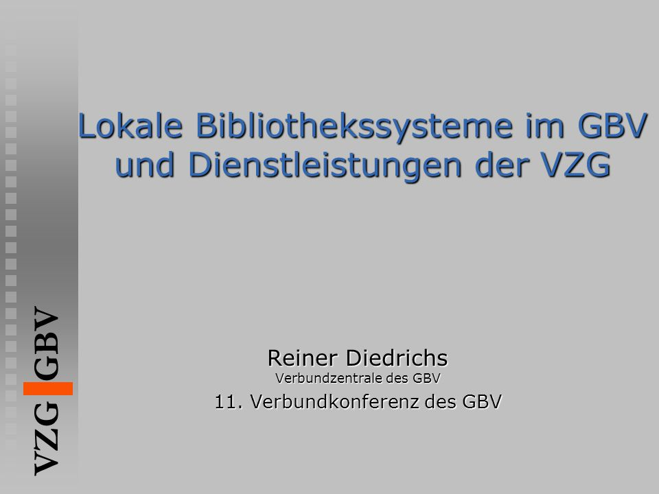Lokale Bibliothekssysteme im GBV und Dienstleistungen der VZG