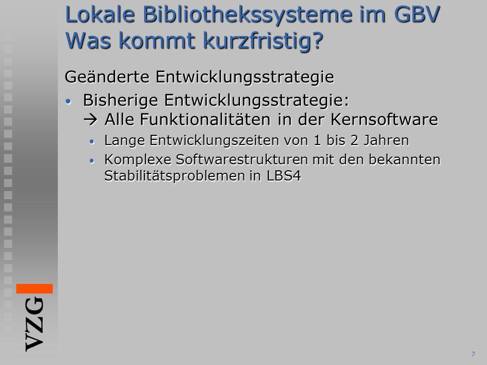 Lokale Bibliothekssysteme im GBV Was kommt kurzfristig
