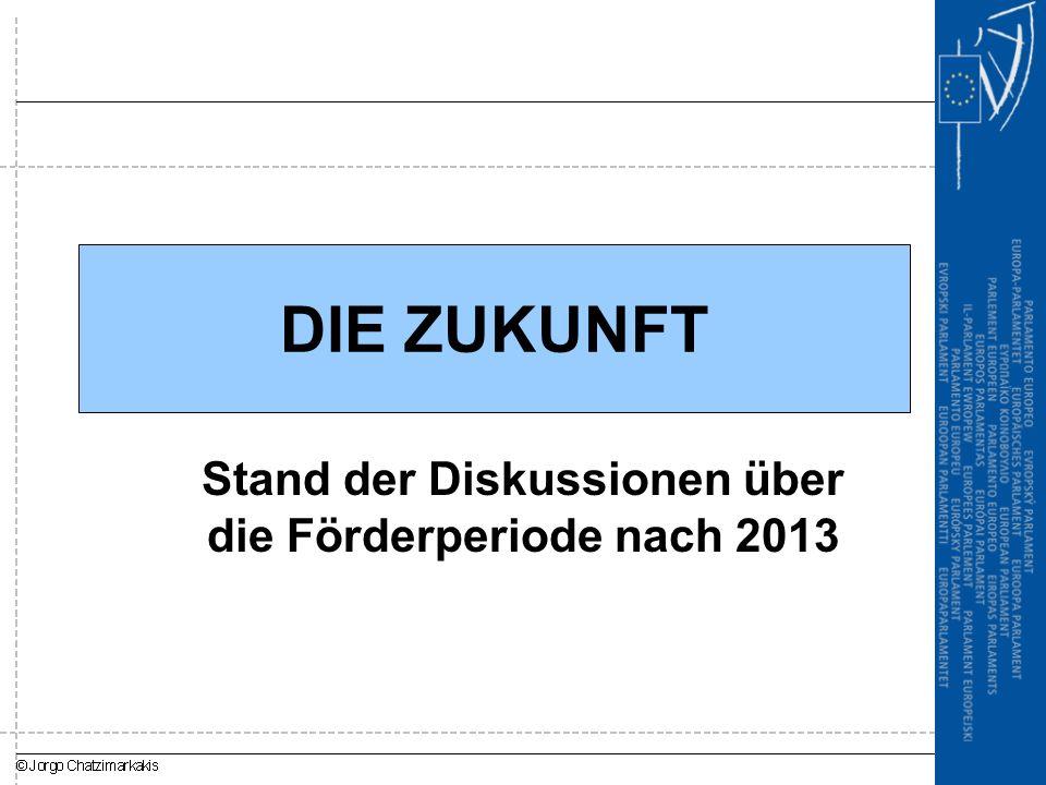 Stand der Diskussionen über die Förderperiode nach 2013