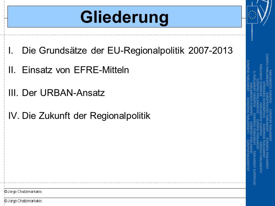 Gliederung Die Grundsätze der EU-Regionalpolitik 2007-2013
