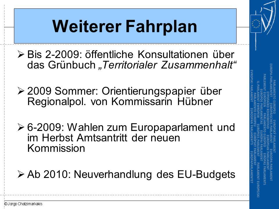 """Weiterer Fahrplan Bis 2-2009: öffentliche Konsultationen über das Grünbuch """"Territorialer Zusammenhalt"""
