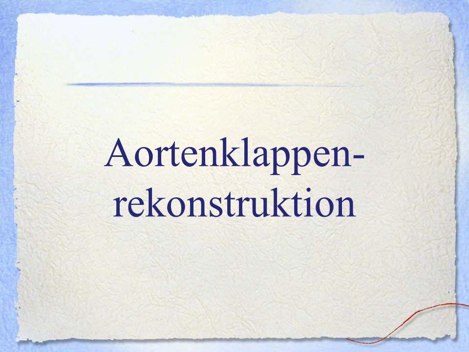 Aortenklappen-rekonstruktion