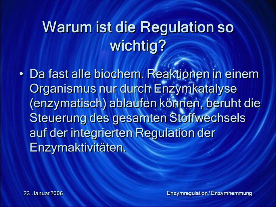 Warum ist die Regulation so wichtig