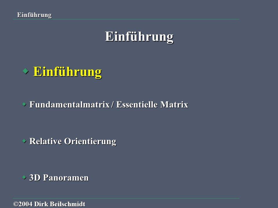 Einführung Einführung Fundamentalmatrix / Essentielle Matrix
