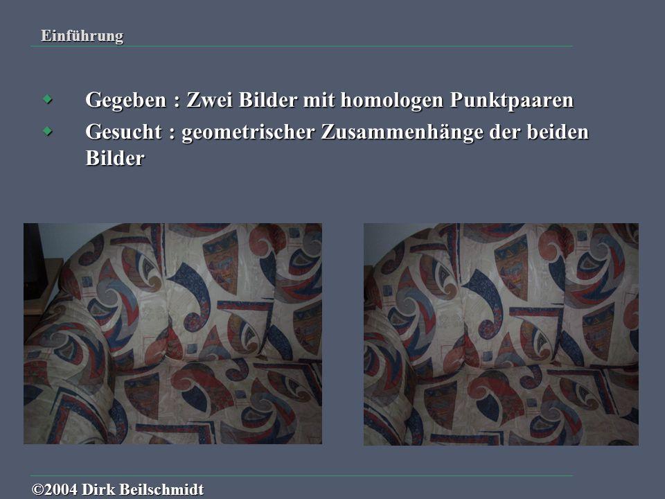Gegeben : Zwei Bilder mit homologen Punktpaaren