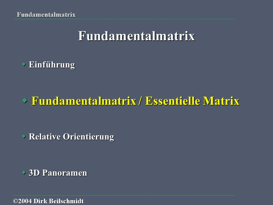 Fundamentalmatrix Fundamentalmatrix / Essentielle Matrix Einführung