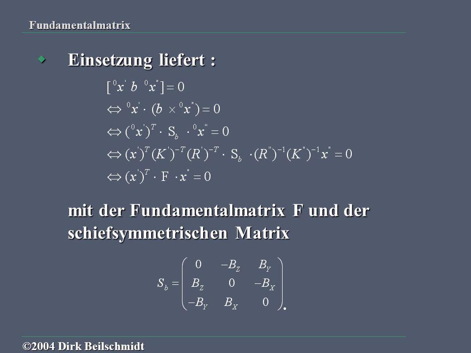 mit der Fundamentalmatrix F und der schiefsymmetrischen Matrix
