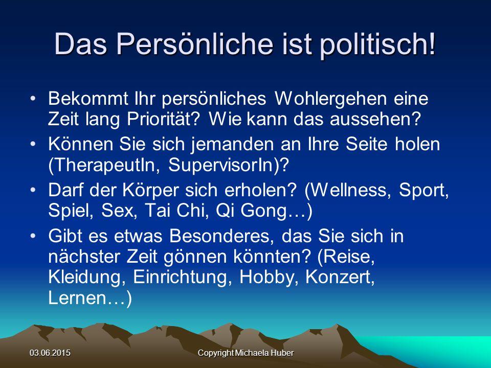 Das Persönliche ist politisch!