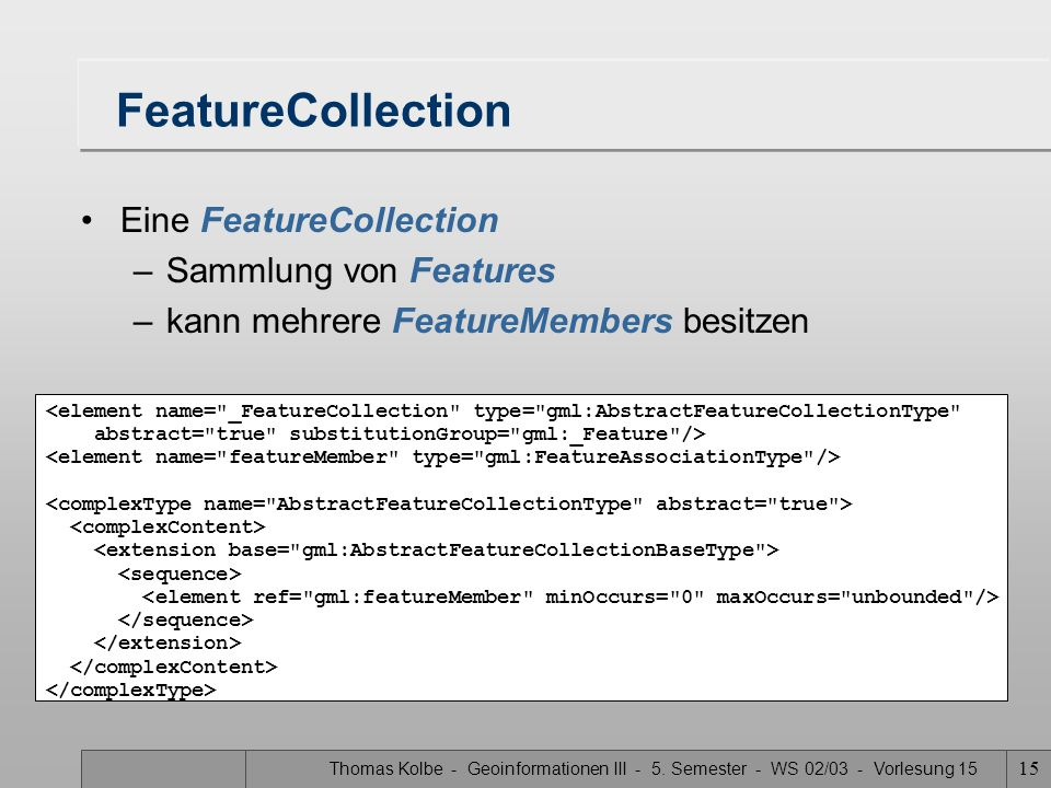 FeatureCollection Eine FeatureCollection Sammlung von Features