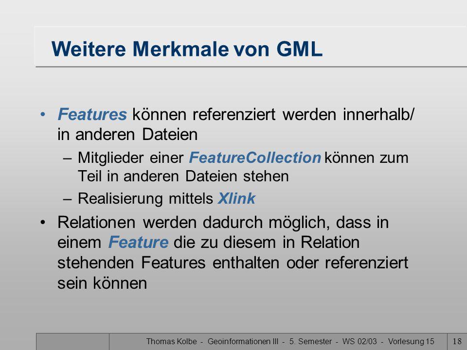 Weitere Merkmale von GML