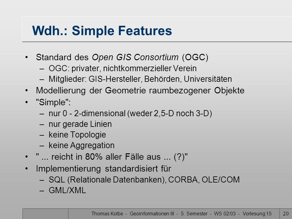 Wdh.: Simple Features Standard des Open GIS Consortium (OGC)