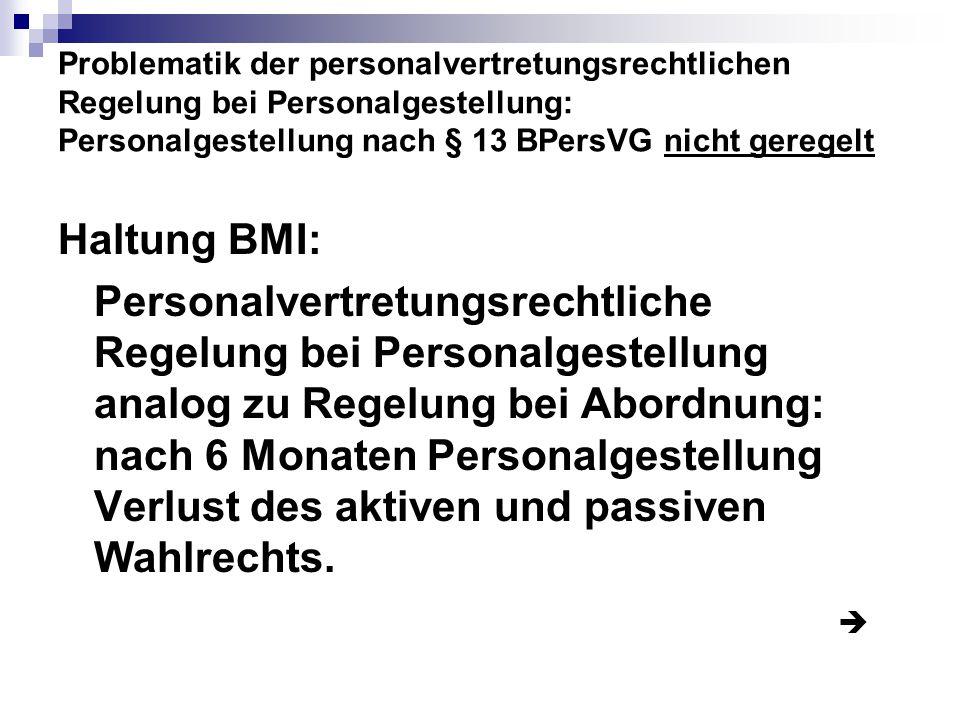 Problematik der personalvertretungsrechtlichen Regelung bei Personalgestellung: Personalgestellung nach § 13 BPersVG nicht geregelt