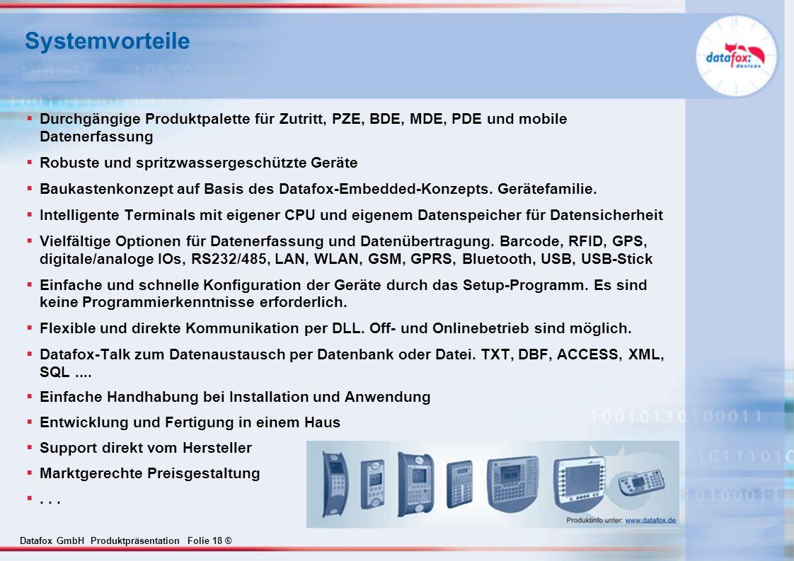 Systemvorteile Durchgängige Produktpalette für Zutritt, PZE, BDE, MDE, PDE und mobile Datenerfassung.