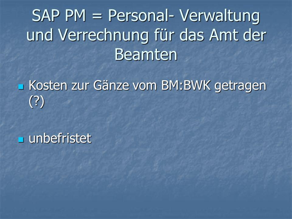 SAP PM = Personal- Verwaltung und Verrechnung für das Amt der Beamten