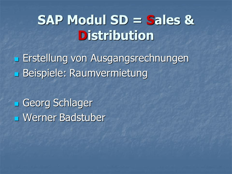 SAP Modul SD = Sales & Distribution