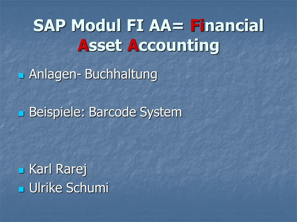 SAP Modul FI AA= Financial Asset Accounting