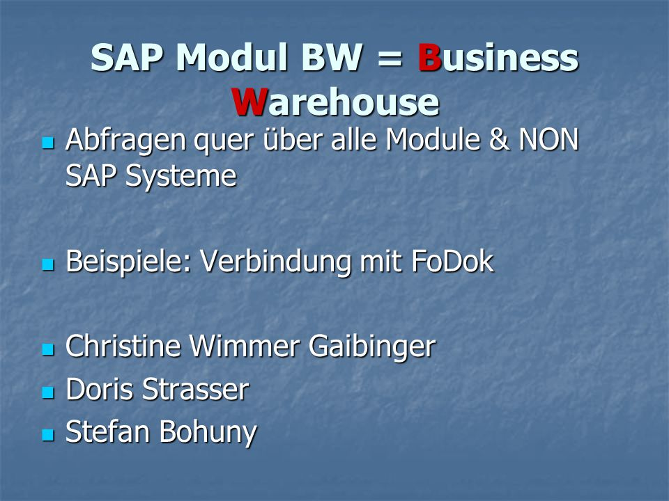SAP Modul BW = Business Warehouse