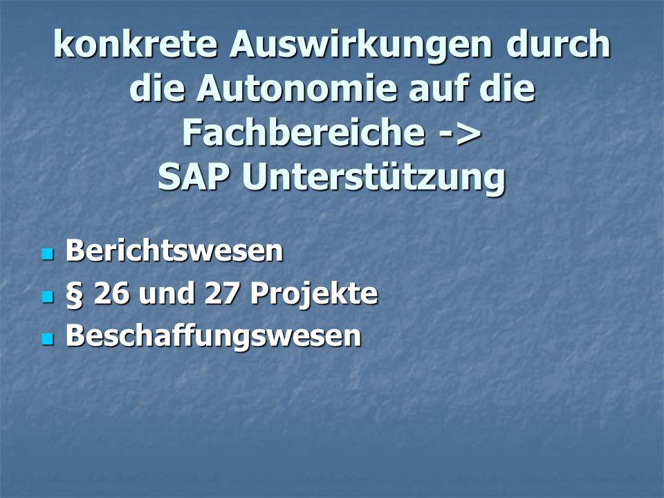 konkrete Auswirkungen durch die Autonomie auf die Fachbereiche -> SAP Unterstützung