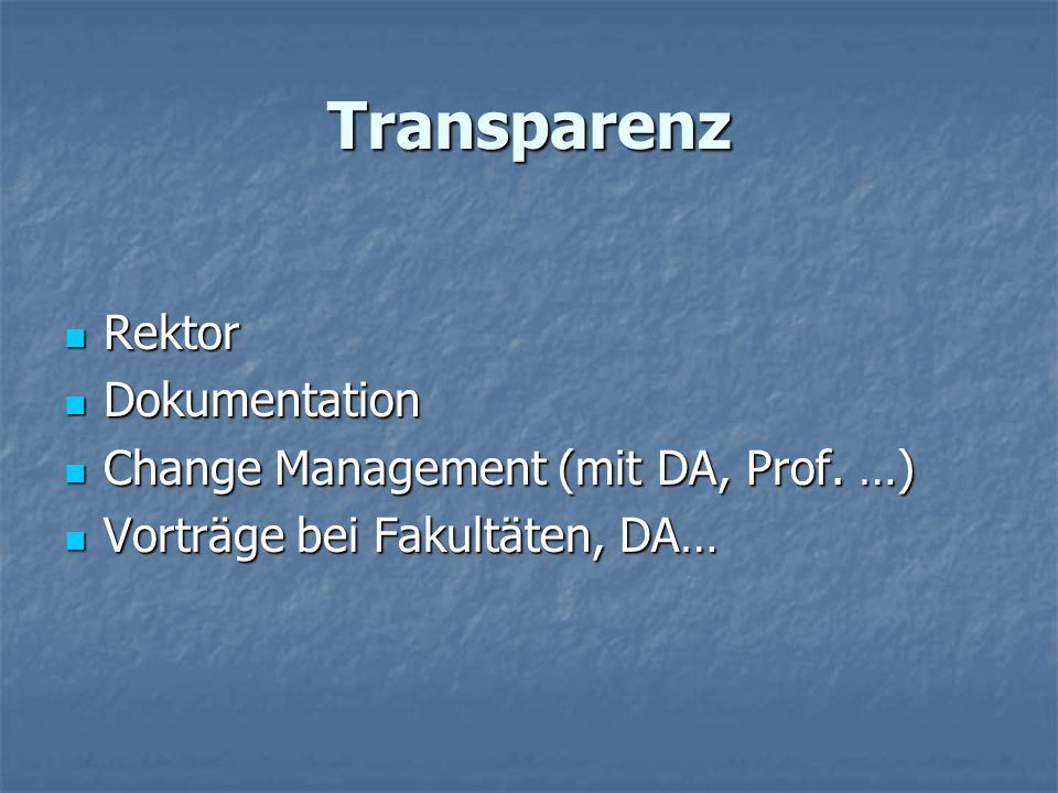 Transparenz Rektor Dokumentation Change Management (mit DA, Prof. …)