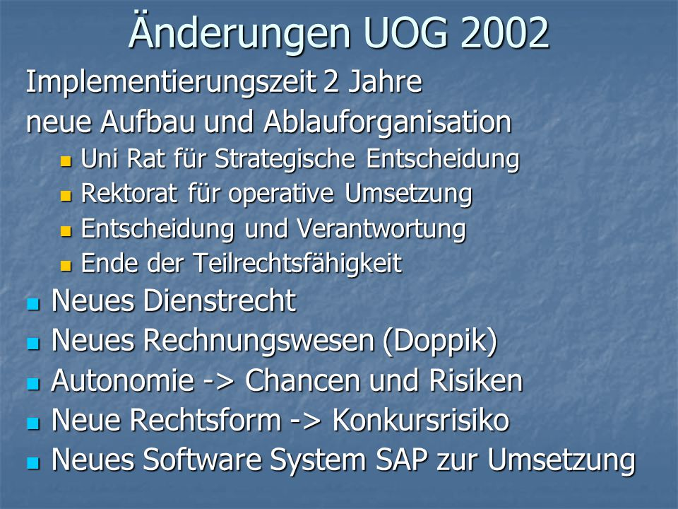 Änderungen UOG 2002 Implementierungszeit 2 Jahre