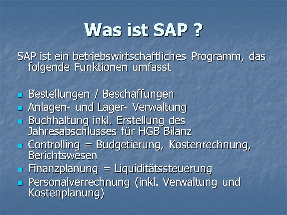 Was ist SAP SAP ist ein betriebswirtschaftliches Programm, das folgende Funktionen umfasst. Bestellungen / Beschaffungen.