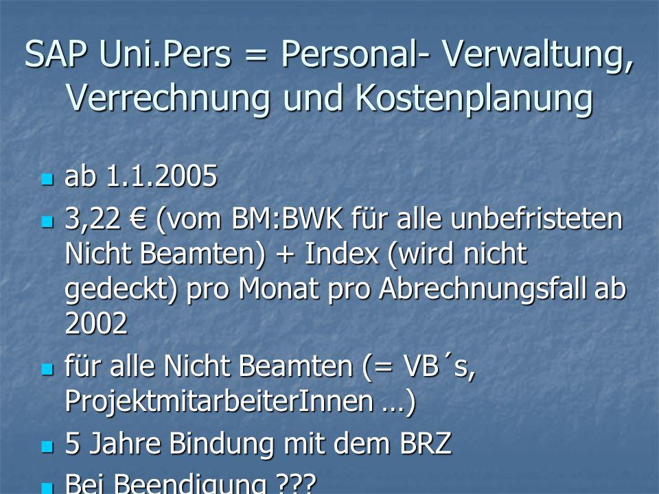 SAP Uni.Pers = Personal- Verwaltung, Verrechnung und Kostenplanung