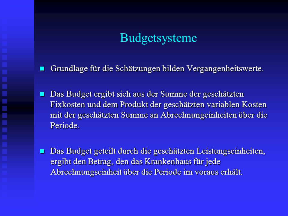 Budgetsysteme Grundlage für die Schätzungen bilden Vergangenheitswerte.