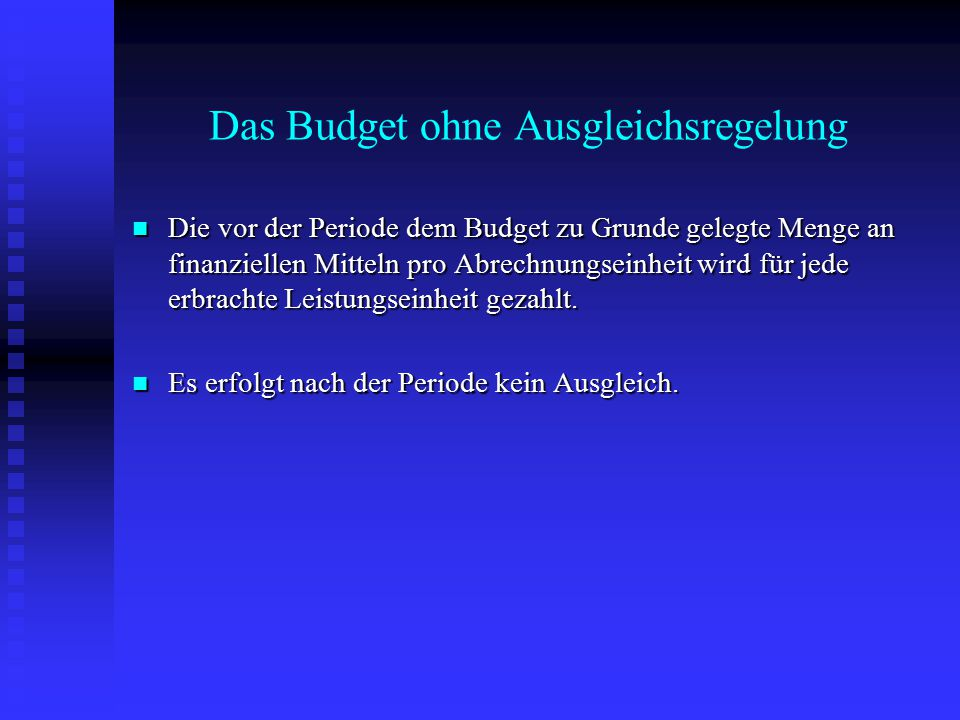 Das Budget ohne Ausgleichsregelung