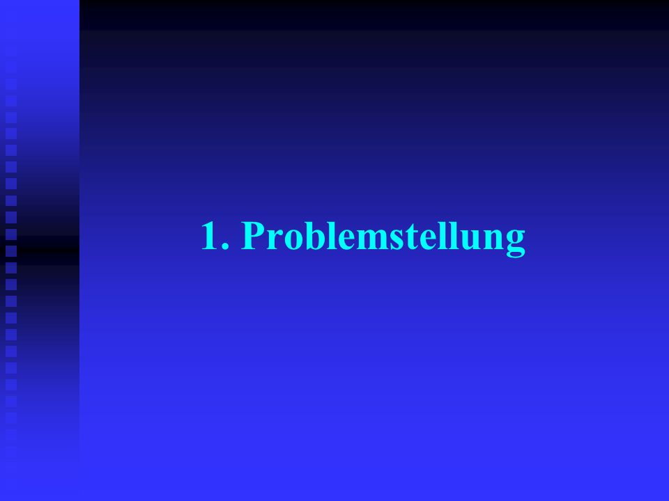 1. Problemstellung