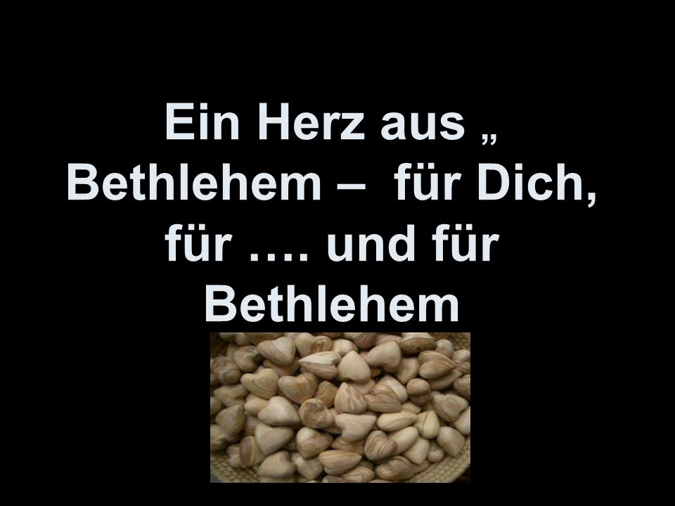 """""""Ein Herz aus Bethlehem – für Dich, für …. und für Bethlehem"""