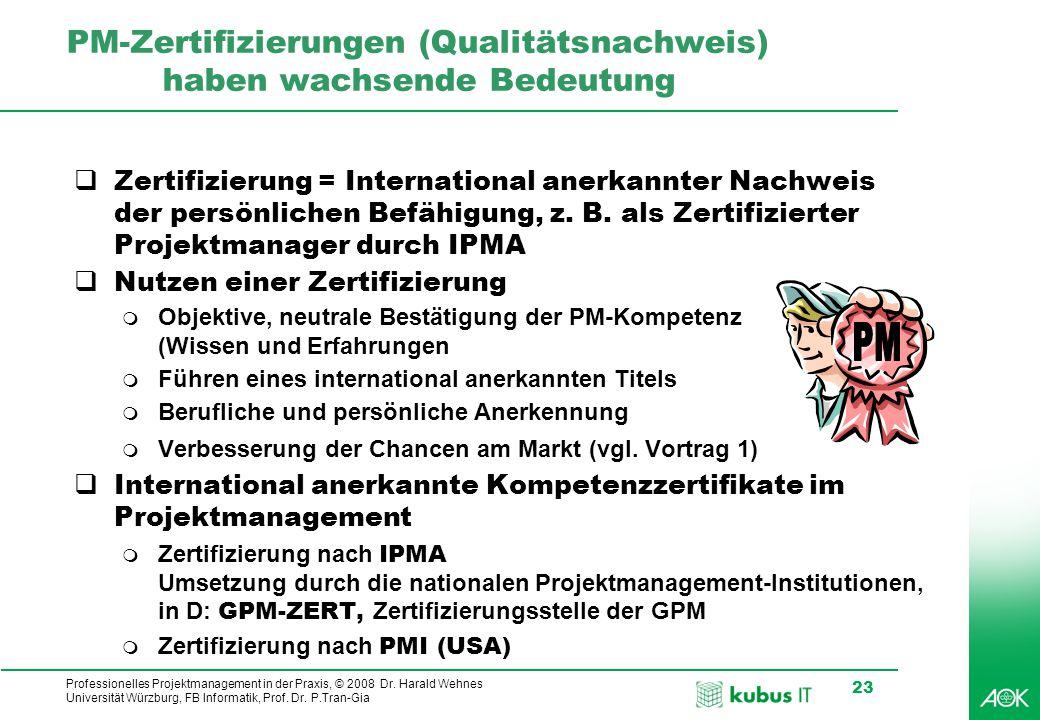 PM-Zertifizierungen (Qualitätsnachweis) haben wachsende Bedeutung