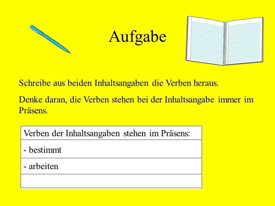 Aufgabe Schreibe aus beiden Inhaltsangaben die Verben heraus.