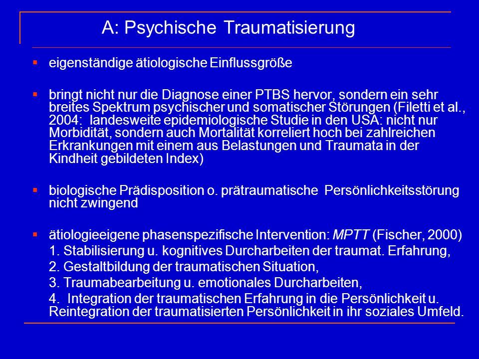 A: Psychische Traumatisierung