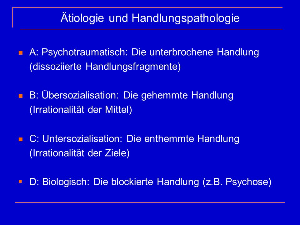 Ätiologie und Handlungspathologie
