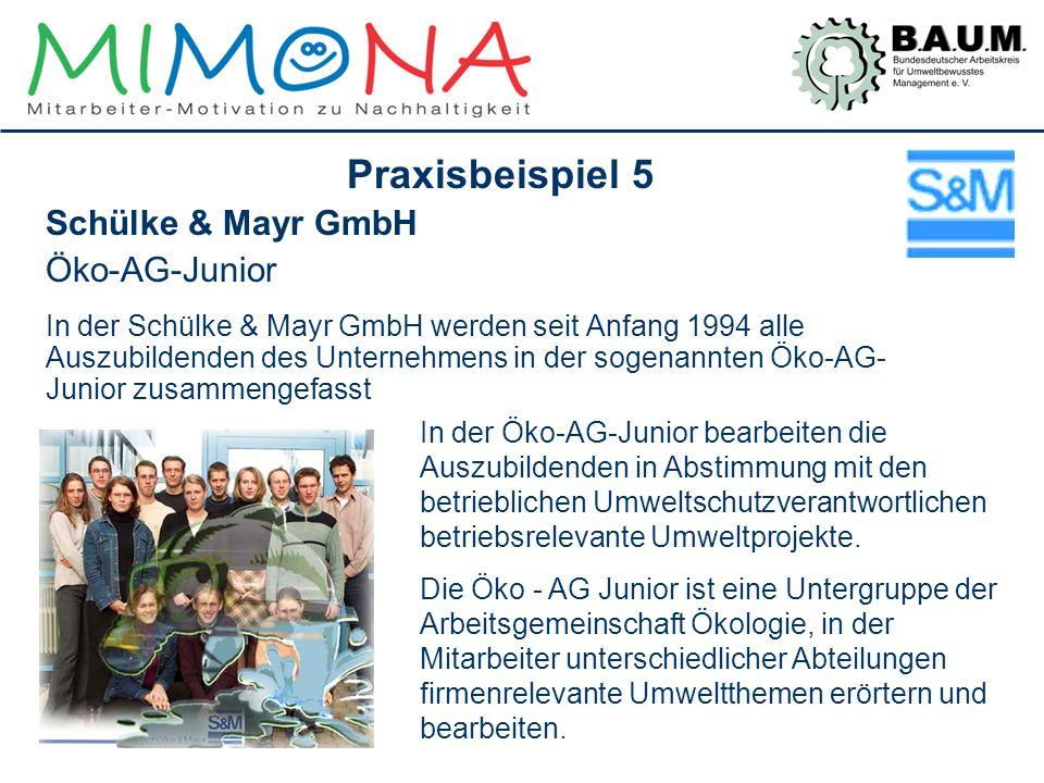 Praxisbeispiel 5 Schülke & Mayr GmbH Öko-AG-Junior