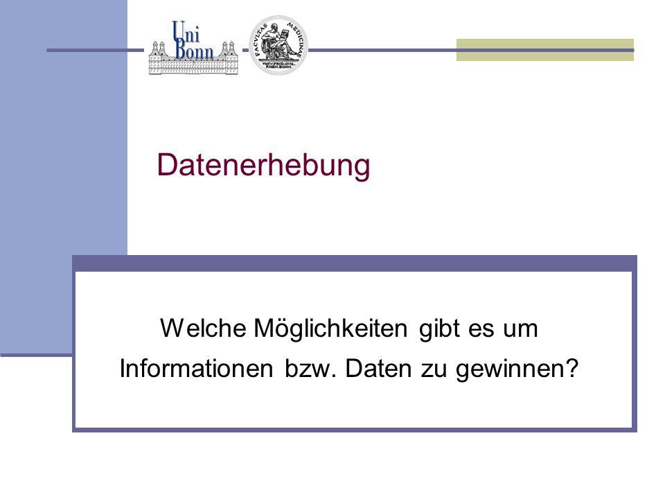 Welche Möglichkeiten gibt es um Informationen bzw. Daten zu gewinnen