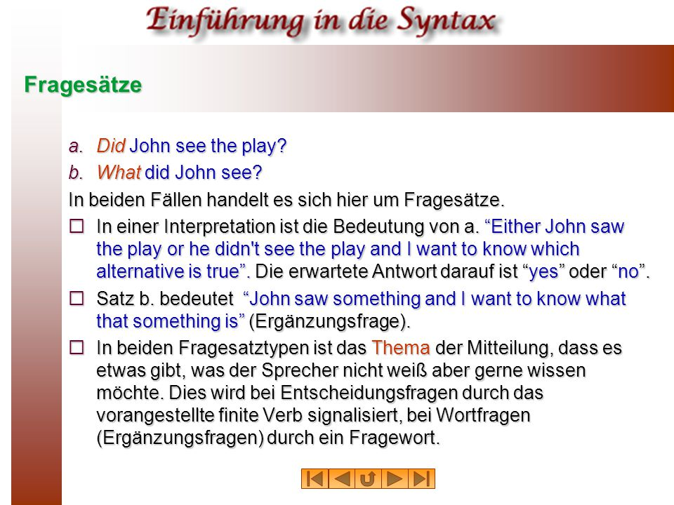 Fragesätze Did John see the play What did John see
