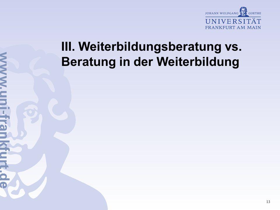 III. Weiterbildungsberatung vs. Beratung in der Weiterbildung