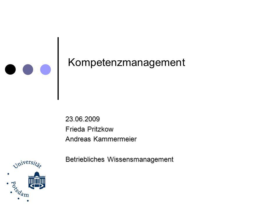 Kompetenzmanagement 23.06.2009 Frieda Pritzkow Andreas Kammermeier
