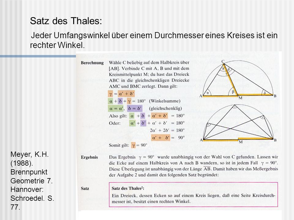 Satz des Thales: Jeder Umfangswinkel über einem Durchmesser eines Kreises ist ein rechter Winkel.