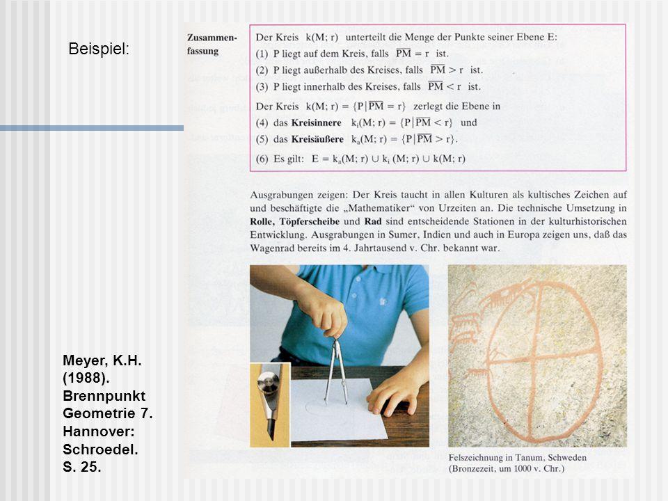 Beispiel: Meyer, K.H. (1988). Brennpunkt Geometrie 7. Hannover: Schroedel. S. 25.