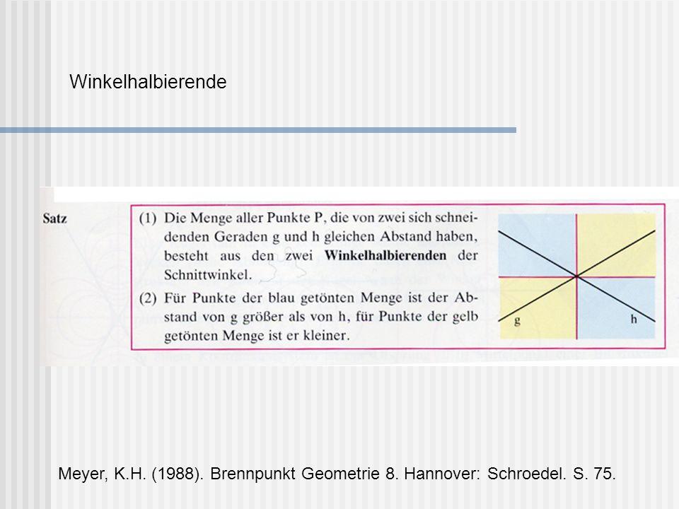 Winkelhalbierende Meyer, K.H. (1988). Brennpunkt Geometrie 8. Hannover: Schroedel. S. 75.