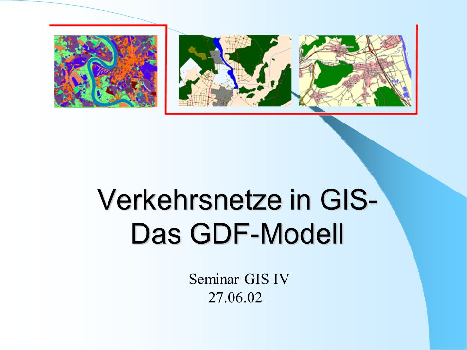 Verkehrsnetze in GIS- Das GDF-Modell