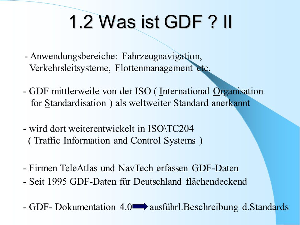 1.2 Was ist GDF II - Anwendungsbereiche: Fahrzeugnavigation,